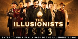 WIN A FAMILY PASS TO THE ILLUSIONISTS 1903 + IMAX FOR THE SUMMER!